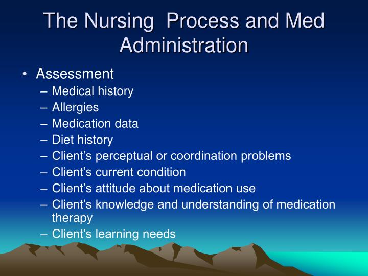 The Nursing  Process and Med Administration