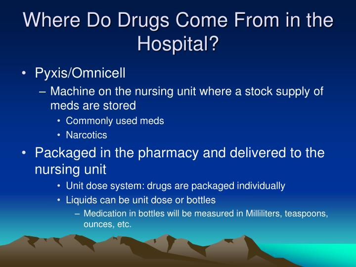 Where Do Drugs Come From in the Hospital?