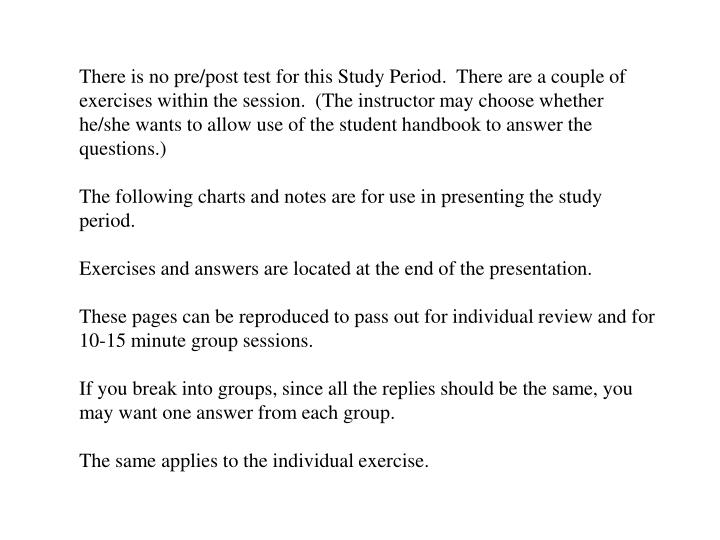 There is no pre/post test for this Study Period.  There are a couple of exercises within the session...