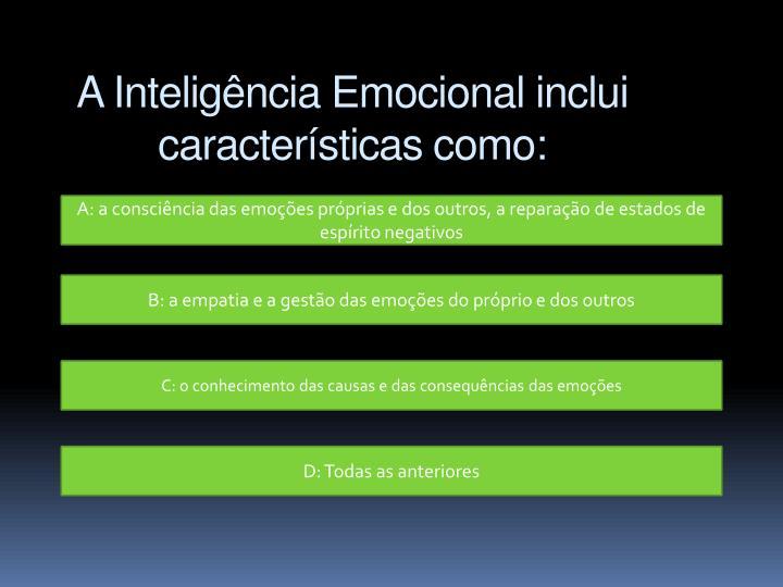 A Inteligência Emocional inclui características como: