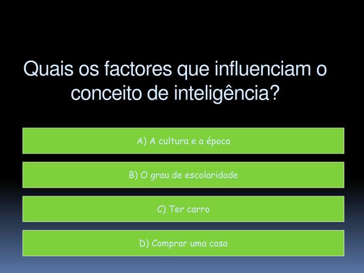 Quais os factores que influenciam o conceito de inteligência?