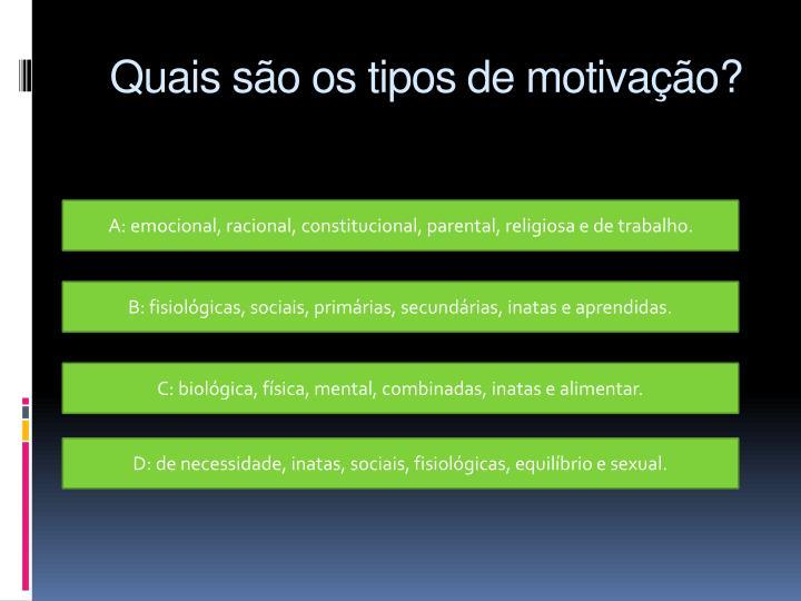 Quais são os tipos de motivação?