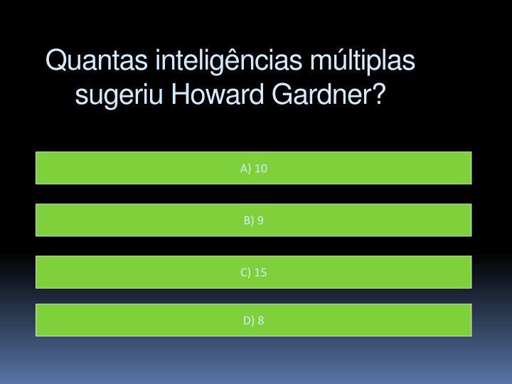Quantas inteligências múltiplas sugeriu Howard Gardner?