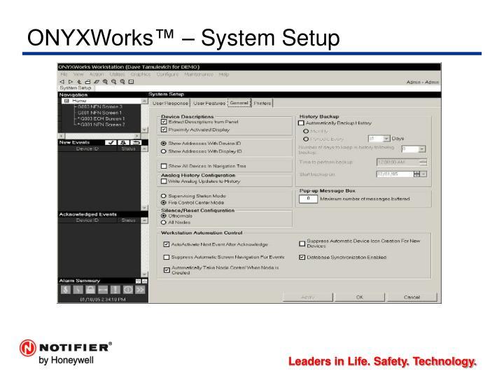 ONYXWorks™ – System Setup
