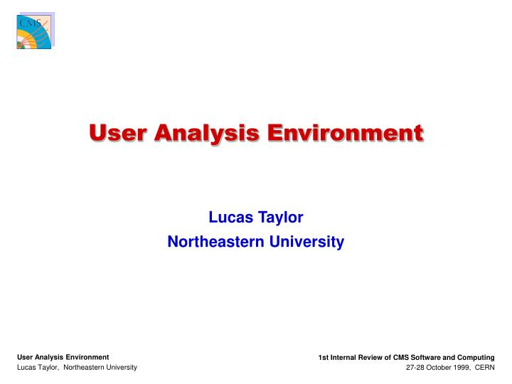 User analysis environment