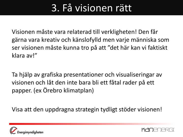 3. Få visionen rätt