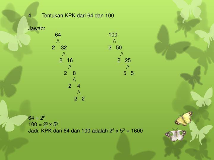 4. Tentukan KPK dari 64 dan 100