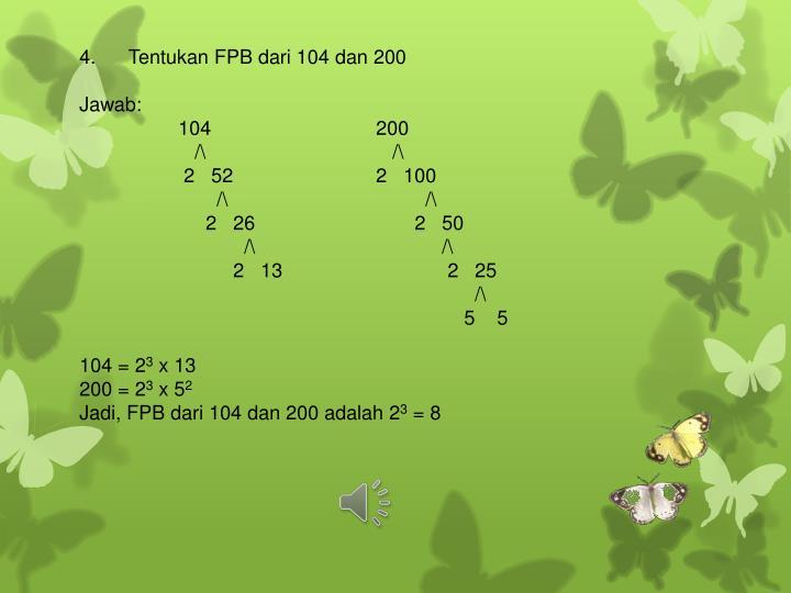 4. Tentukan FPB dari 104 dan 200