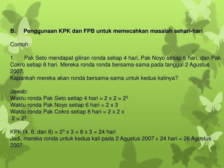 B. Penggunaan KPK dan FPB untuk memecahkan masalah sehari-hari