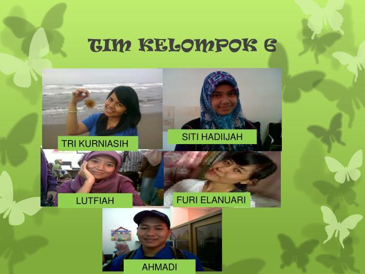 TIM KELOMPOK 6