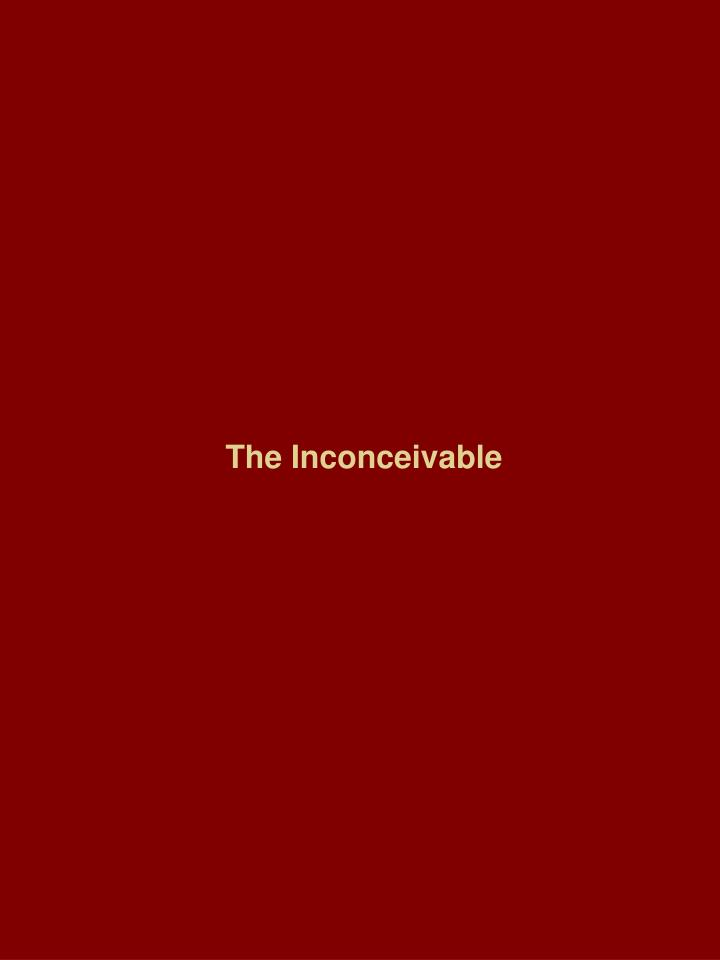 The inconceivable