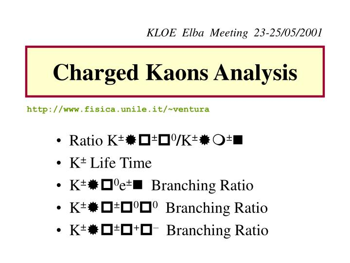 Charged kaons analysis