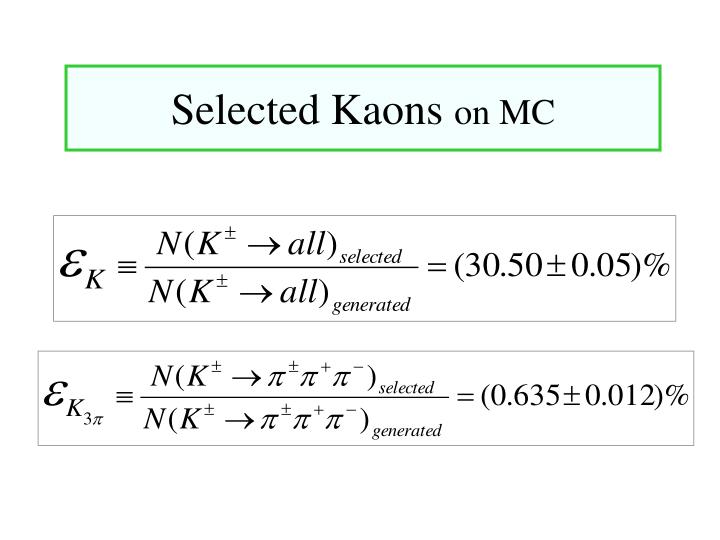 Selected Kaons