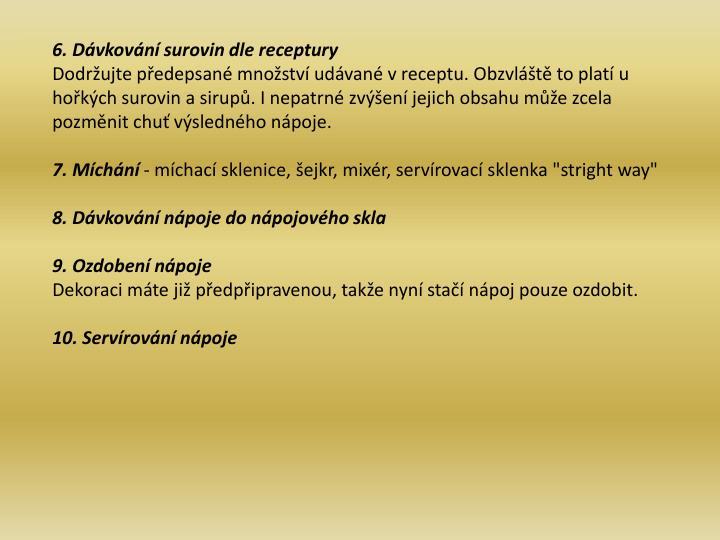 6. Dvkovn surovin dle receptury