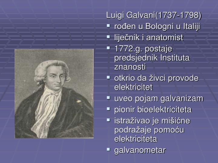 Luigi Galvani(1737-1798)