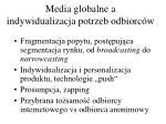 media globalne a indywidualizacja potrzeb odbiorc w