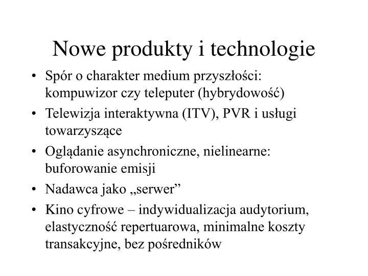 Nowe produkty i technologie