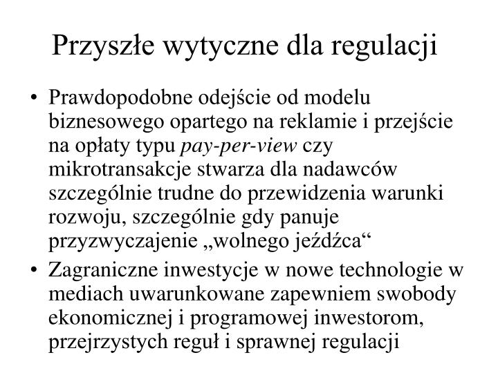 Przyszłe wytyczne dla regulacji