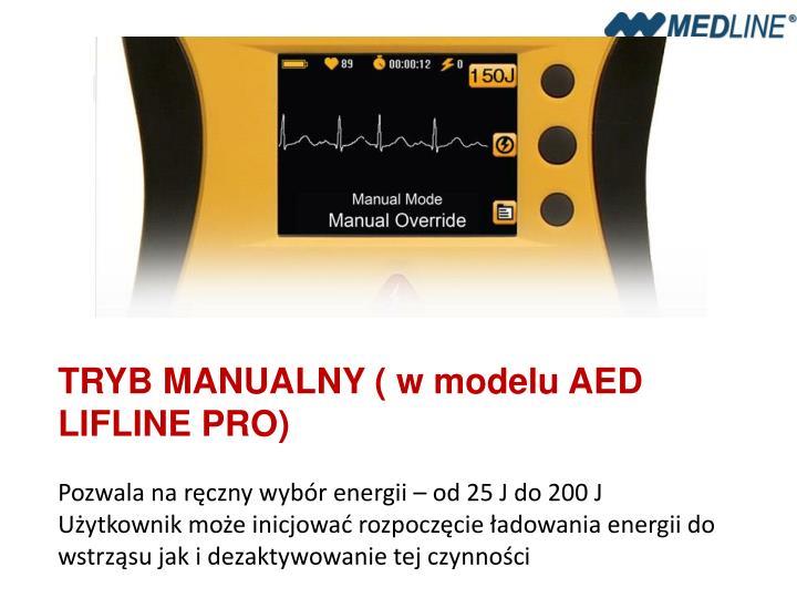 TRYB MANUALNY ( w modelu AED LIFLINE PRO)