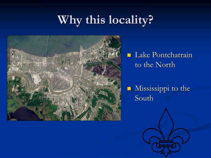 Why this locality?