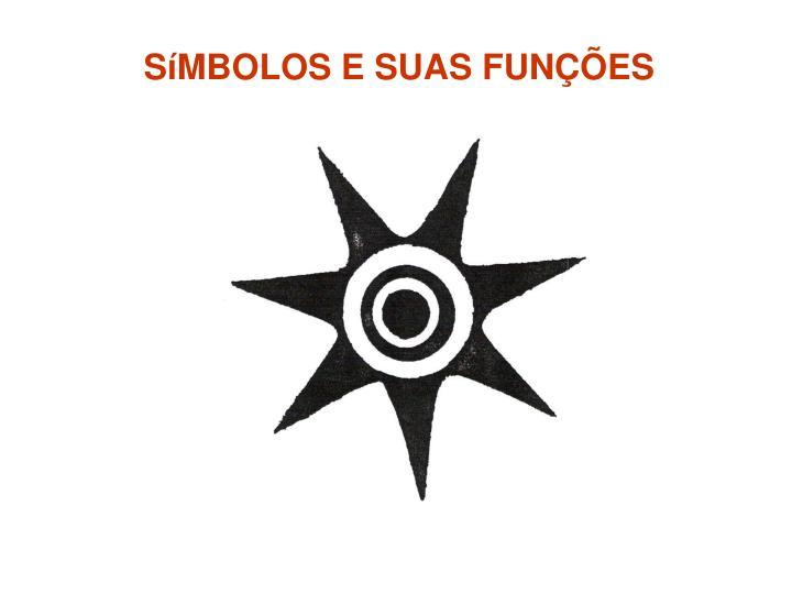SíMBOLOS E SUAS FUNÇÕES