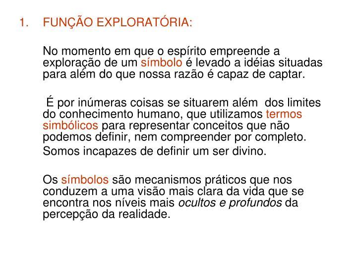 FUNÇÃO EXPLORATÓRIA: