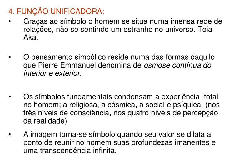 4. FUNÇÃO UNIFICADORA: