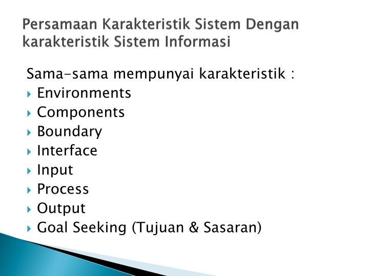 Persamaan Karakteristik Sistem Dengan karakteristik Sistem Informasi