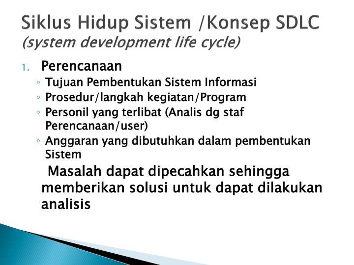 Siklus Hidup Sistem /Konsep SDLC