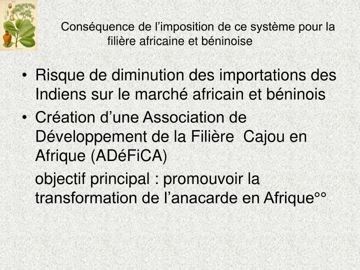 Conséquence de l'imposition de ce système pour la filière africaine et béninoise
