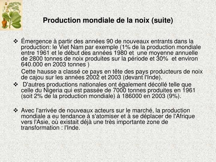 Production mondiale de la noix (suite)