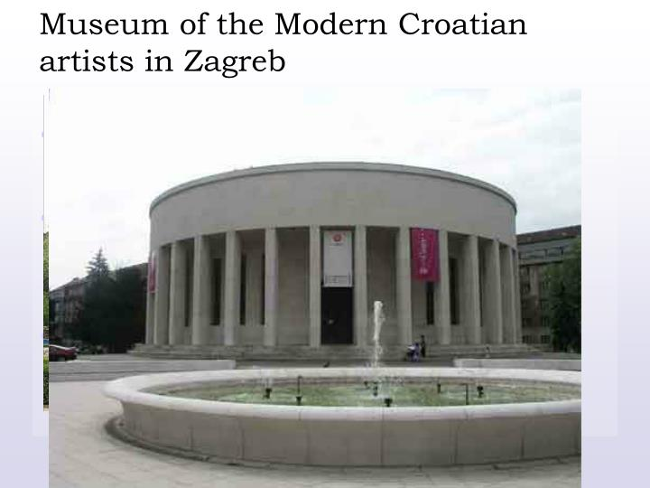 Museum of the Modern Croatian artists in Zagreb