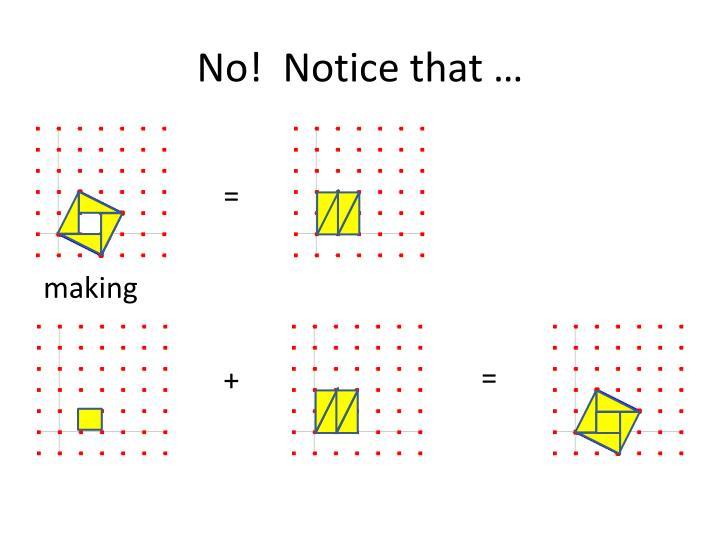 No!  Notice that …