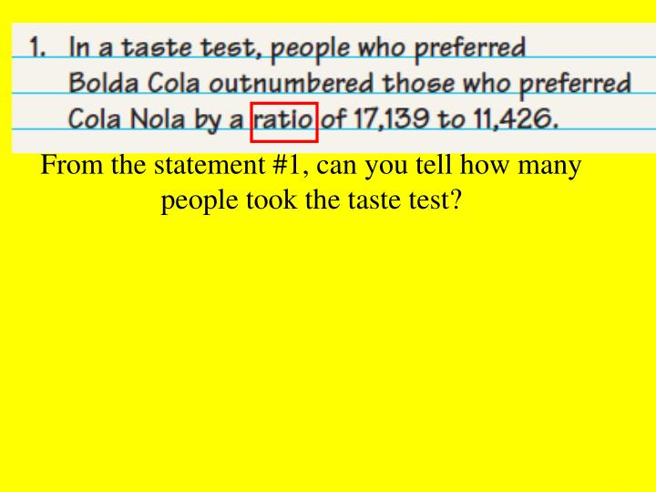 From the statement #1, can you tell how many people took the taste test?