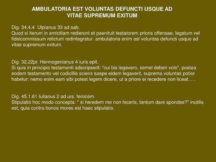 AMBULATORIA EST VOLUNTAS DEFUNCTI USQUE AD VITAE SUPREMUM EXITUM