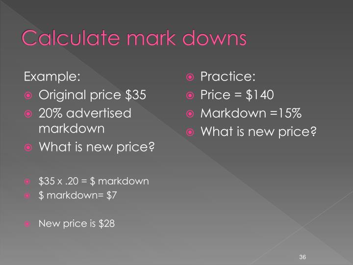 Calculate mark downs