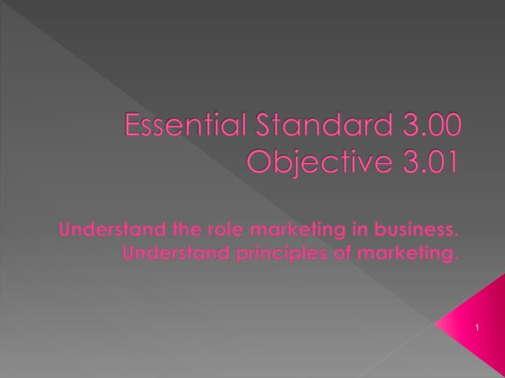 Essential standard 3 00 objective 3 01