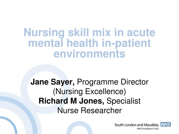 Nursing skill mix in acute mental health in patient environments