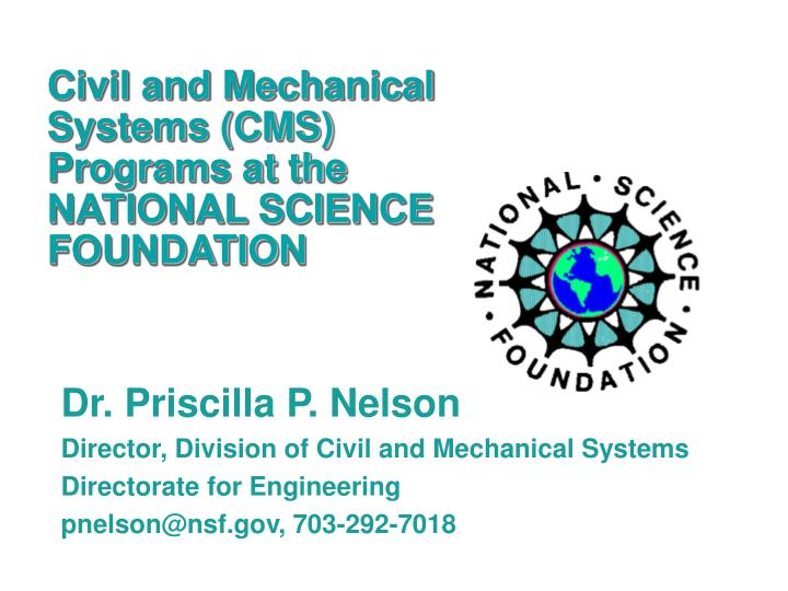 Civil and Mechanical Systems (CMS) Programs at the NATIONAL SCIENCE FOUNDATION