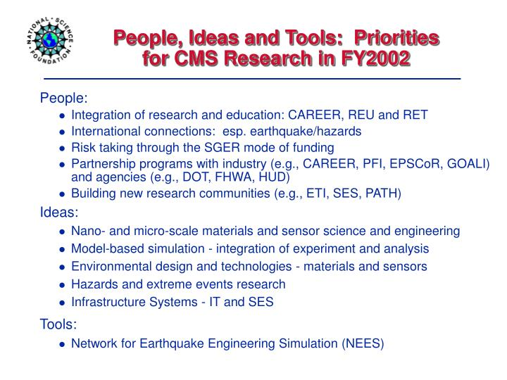 People, Ideas and Tools:  Priorities for CMS Research in FY2002
