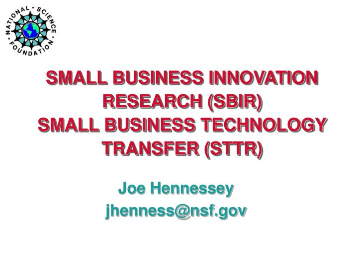 SMALL BUSINESS INNOVATION RESEARCH (SBIR)