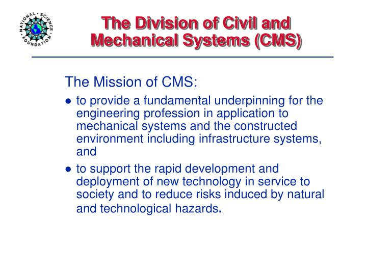 The Division of Civil and Mechanical Systems (CMS)