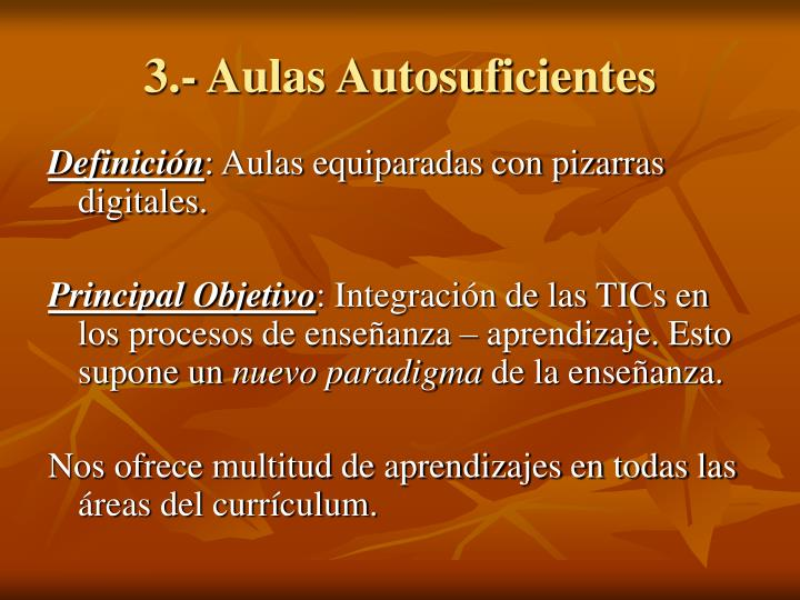 3.- Aulas Autosuficientes