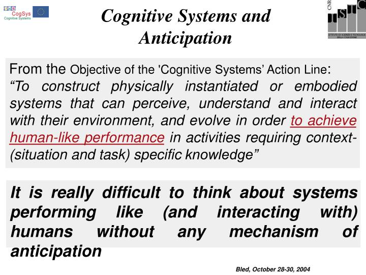 Cognitive Systems and Anticipation