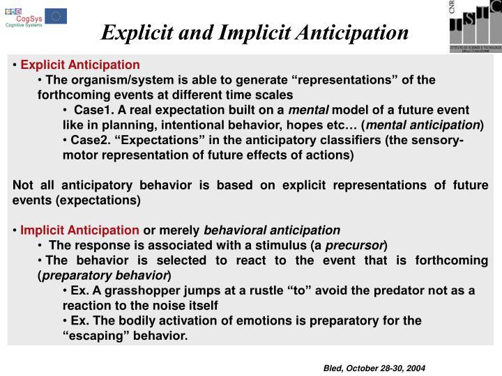 Explicit and Implicit Anticipation