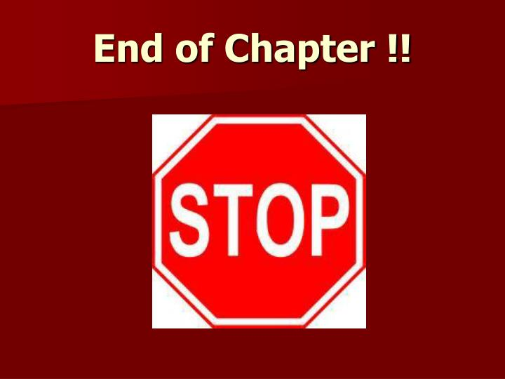 End of Chapter !!