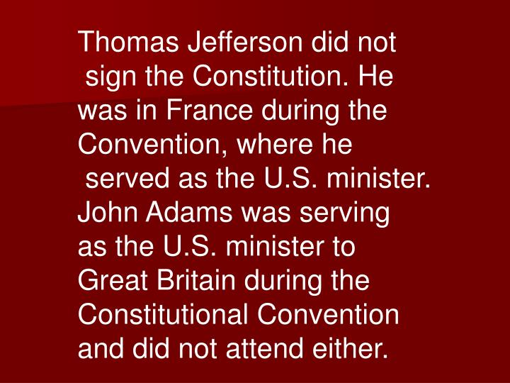 Thomas Jefferson did not