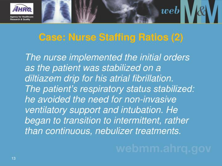 The nurse implemented the initial orders as the patient was stabilized on a diltiazem drip for his atrial fibrillation.