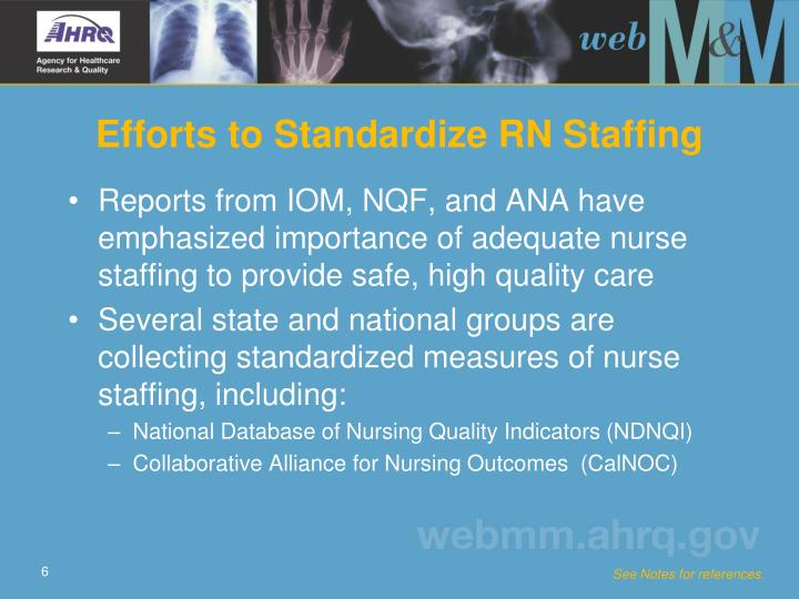 Reports from IOM, NQF, and ANA have emphasized importance of adequate nurse staffing to provide safe, high quality care