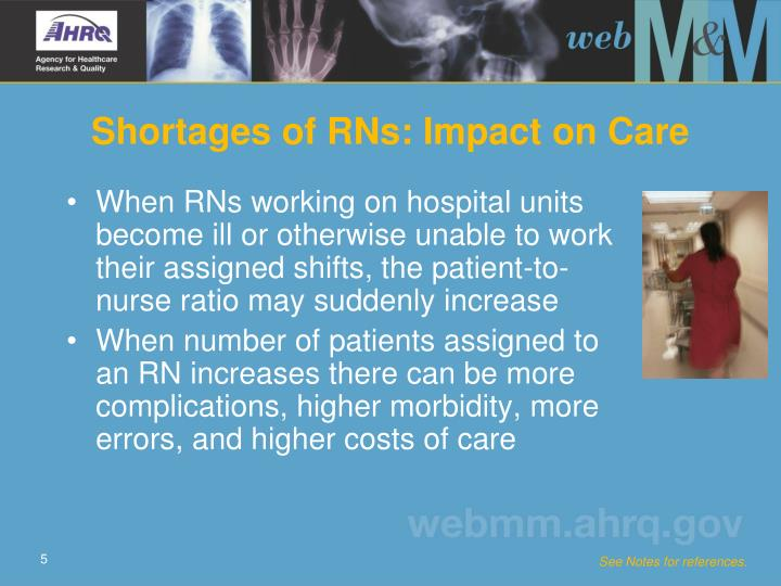 When RNs working on hospital units become ill or otherwise unable to work their assigned shifts, the patient-to-nurse ratio may suddenly increase